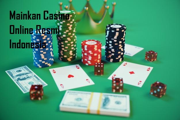 Mainkan Casino Online Resmi Indonesia